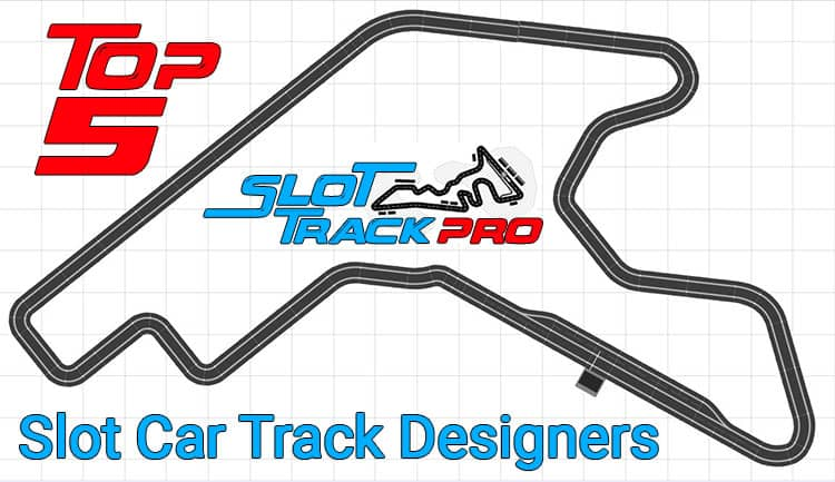Top 5 Slot Car Track Designers